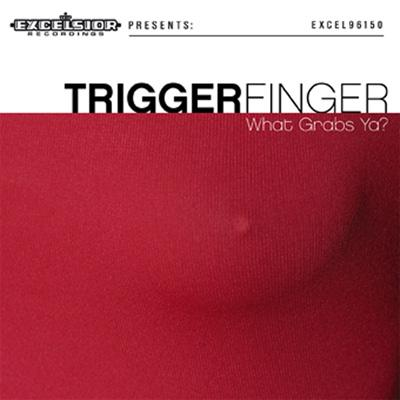 Album cover for What Grabs Ya by Triggerfinger