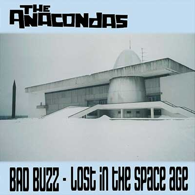 Album cover for Bad Buzz - Lost in the Space Age by Anacondas, The