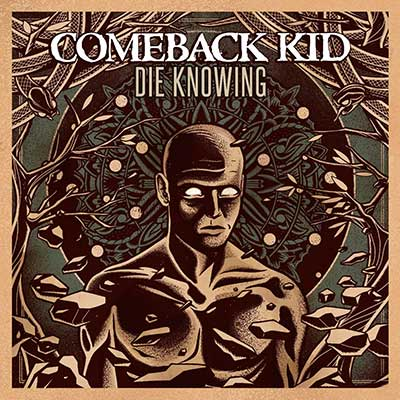 Album cover for Die Knowing by Comeback Kid