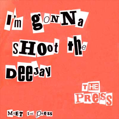 Album cover for I'm Gonna Shoot The Deejay by The Press