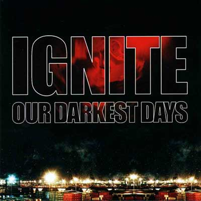 Album cover for Our Darkest Days by Ignite